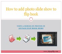 Add Photo Slide Show to Flip Book
